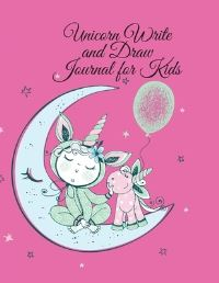 Jacket Image For: Unicorn Write and Draw Journal for Kids