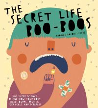 Jacket Image For: The secret life of boo-boos