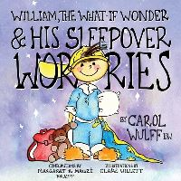 Jacket Image For: William, The What-If Wonder & His Sleepover Worries
