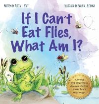 Jacket Image For: If I Can't Eat Flies, What Am I?