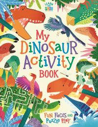 Jacket Image For: My Dinosaur Activity Book