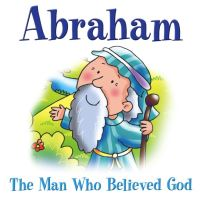 Jacket image for Abraham - The Man Who Believed God