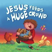 Jacket image for Jesus Feeds a Huge Crowd