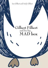 Jacket Image For: Gilbert Filbert and his big mad box