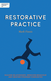 Jacket Image For: Independent thinking on restorative practice