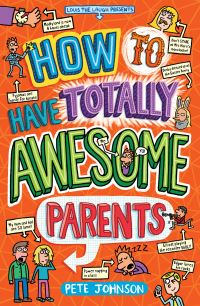 Jacket Image For: How to have totally awesome parents