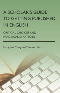 Jacket Image For: A Scholar's Guide to Getting Published in English
