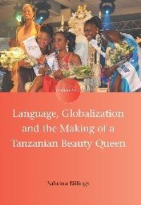 Jacket Image For: Language, Globalization and the Making of a Tanzanian Beauty Queen