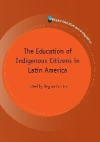 Jacket Image For: The Education of Indigenous Citizens in Latin America