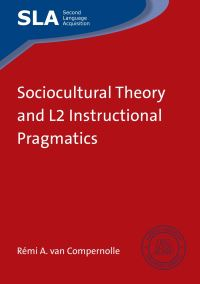 Jacket Image For: Sociocultural Theory and L2 Instructional Pragmatics