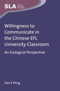 Jacket Image For: Willingness to Communicate in the Chinese EFL University Classroom