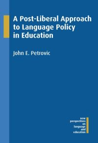 Jacket Image For: A Post-Liberal Approach to Language Policy in Education