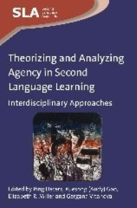 Jacket Image For: Theorizing and Analyzing Agency in Second Language Learning