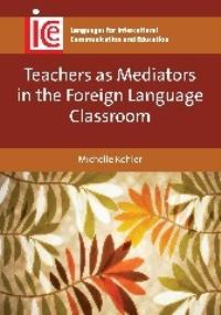Jacket Image For: Teachers as Mediators in the Foreign Language Classroom