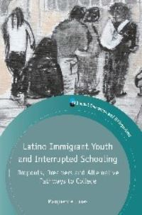 Jacket Image For: Latino Immigrant Youth and Interrupted Schooling