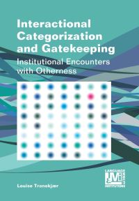 Jacket Image For: Interactional Categorization and Gatekeeping