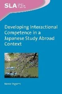 Jacket Image For: Developing Interactional Competence in a Japanese Study Abroad Context