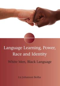 Jacket Image For: Language Learning, Power, Race and Identity