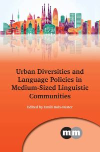 Jacket Image For: Urban Diversities and Language Policies in Medium-Sized Linguistic Communities