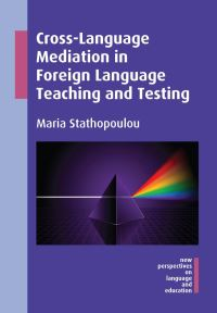 Jacket Image For: Cross-Language Mediation in Foreign Language Teaching and Testing