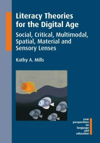 Jacket Image For: Literacy Theories for the Digital Age