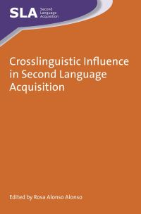 Jacket Image For: Crosslinguistic Influence in Second Language Acquisition