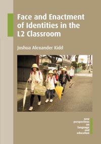 Jacket Image For: Face and Enactment of Identities in the L2 Classroom