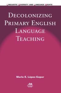 Jacket Image For: Decolonizing Primary English Language Teaching