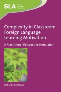 Jacket Image For: Complexity in Classroom Foreign Language Learning Motivation