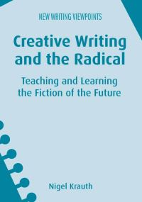 Jacket Image For: Creative Writing and the Radical