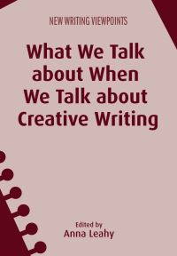 Jacket Image For: What We Talk about When We Talk about Creative Writing