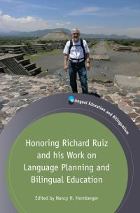 Jacket Image For: Honoring Richard Ruiz and his Work on Language Planning and Bilingual Education