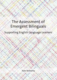 Jacket Image For: The Assessment of Emergent Bilinguals