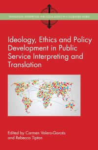 Jacket Image For: Ideology, Ethics and Policy Development in Public Service Interpreting and Translation