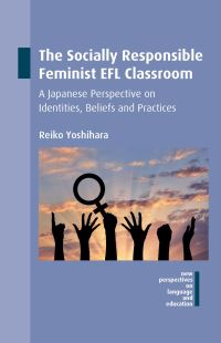 Jacket Image For: The Socially Responsible Feminist EFL Classroom