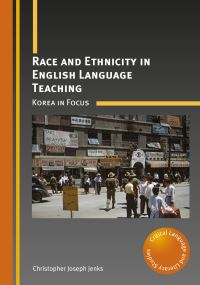 Jacket Image For: Race and Ethnicity in English Language Teaching
