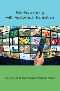 Jacket Image For: Fast-Forwarding with Audiovisual Translation