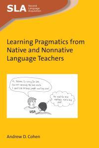 Jacket Image For: Learning Pragmatics from Native and Nonnative Language Teachers