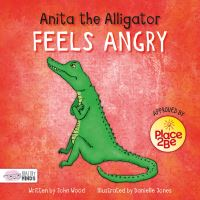 Jacket Image For: Anita the alligator feels angry