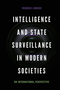 Jacket image for Intelligence and State Surveillance in Modern Societies