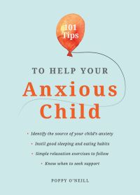 Jacket Image For: 101 tips to help your anxious child