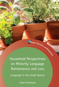 Jacket Image For: Household Perspectives on Minority Language Maintenance and Loss