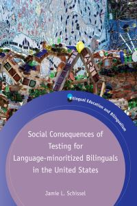 Jacket Image For: Social Consequences of Testing for Language-minoritized Bilinguals in the United States