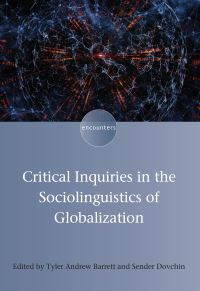 Jacket Image For: Critical Inquiries in the Sociolinguistics of Globalization