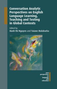 Jacket Image For: Conversation Analytic Perspectives on English Language Learning, Teaching and Testing in Global Contexts
