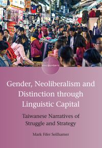 Jacket Image For: Gender, Neoliberalism and Distinction through Linguistic Capital