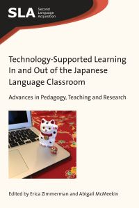 Jacket Image For: Technology-Supported Learning In and Out of the Japanese Language Classroom