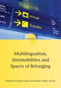 Jacket Image For: Multilingualism, (Im)mobilities and Spaces of Belonging