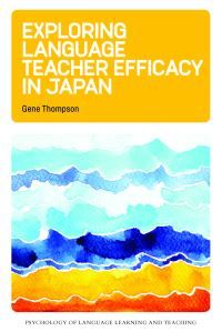 Jacket Image For: Exploring Language Teacher Efficacy in Japan