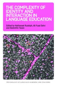 Jacket image for The Complexity of Identity and Interaction in Language Education
